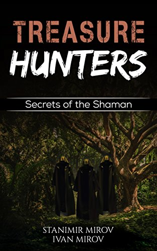 Treasure Hunters: Secrets Of The Shaman (Adventure Novel) (The Lost Temple Book 2) (English Edition)