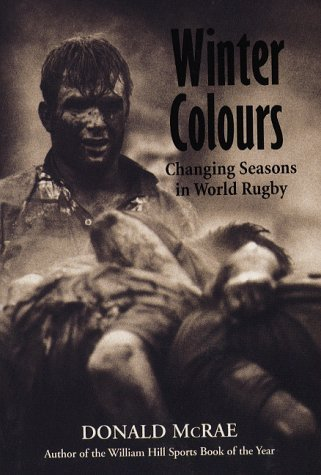 Winter Colours: Changing Seasons in World Rugby by Donald McRae (1998-10-15)