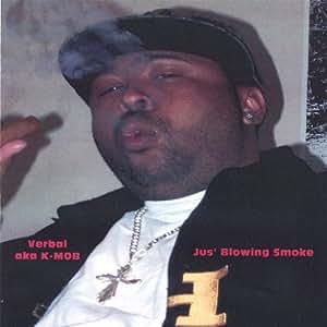 Jus'blowing Smoke