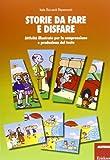 Scarica Libro Storie da fare e disfare Attivita illustrate per la comprensione e produzione del testo (PDF,EPUB,MOBI) Online Italiano Gratis