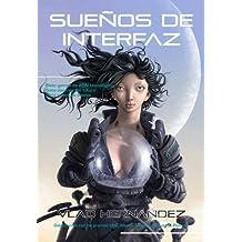 Sueños de interfaz (Spanish Edition)
