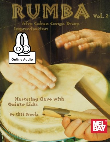 Rumba - Afro Cuban Conga Drum Improvisation, Volume 2: Mastering Clave with Quinto Licks