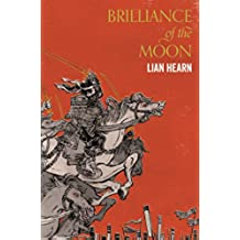 Brilliance of the Moon: Tales of the Otori Book 3 (English Edition)