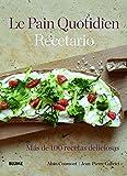 Le Pain Quotidien. Recetario. Más De 100 Recetas Deliciosas