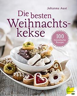 Traditionelle Weihnachtskekse österreich.Die Besten Weihnachtskekse 100 Himmlische Rezepte