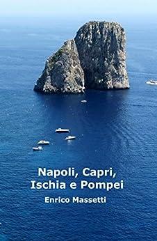 Napoli, Capri, Ischia E Pompei di [Massetti, Enrico]