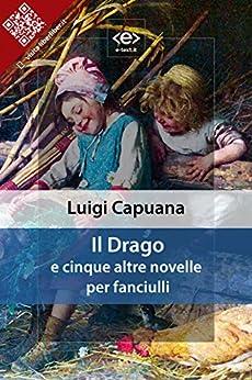 Il Drago: e cinque altre novelle per fanciulli di [Luigi Capuana]