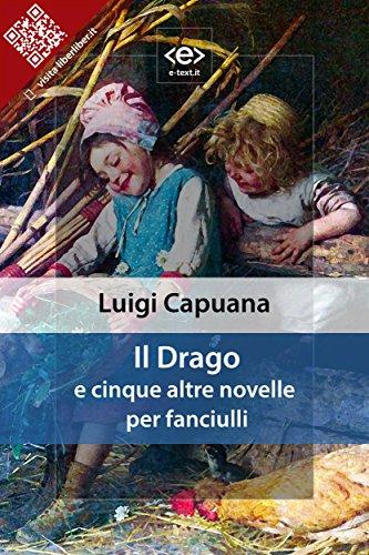 Altra Sammlung (Il Drago: e cinque altre novelle per fanciulli (Liber Liber) (Italian Edition))