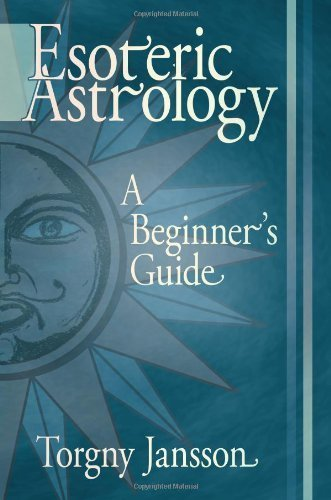 Esoteric Astrology: A Beginner's guide by Torgny Jansson (2005-12-05)