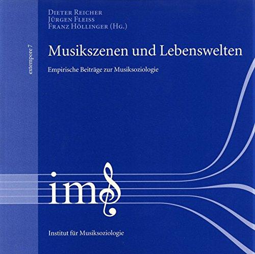 Musikszenen und Lebenswelten: Empirische Beiträge zur Musiksoziologie (extempore)