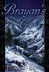 Brayan's Gold by Peter V. Brett (2011) Hardcover