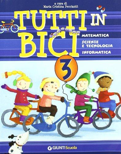 Tutti in bici. Sussidiario. Per la 3 classe elementare