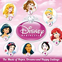 Disney Princess - The Music of Hopes, Dreams, and Happy Endings