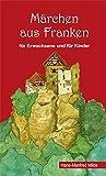 Märchen aus Franken - Hans-Manfred Milde