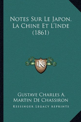 Notes Sur Le Japon, La Chine Et L'Inde (1861)