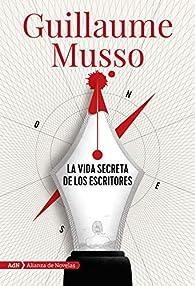 La vida secreta de los escritores par Guillaume Musso