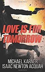 Love Is For Tomorrow: Thriller: Volume 1 by Michael Karner (2016-04-18)