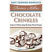 Chocolate Crinkles Recipe: Step-By-Step Photo Recipe (English Edition)