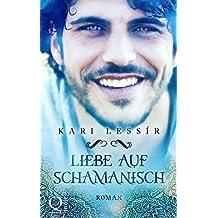 Liebe auf Schamanisch: Seelenreise #2