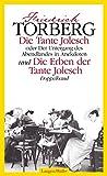 Die Tante Jolesch oder Der Untergang des Abendlandes in Anekdoten und Die Erben der Tante Jolesch: Doppelband (Sonderreihe) - Friedrich Torberg