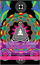 The System of Chakra: The Crystal Healing with 8 Majors of Chakras (English Edition)