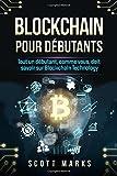 Blockchain Pour Débutants: Tout un débutant, comme vous, doit savoir sur Blockchain Technology (Blockchain livre en Français/French Edition)