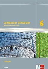 Lambacher Schweizer Mathematik 6. Ausgabe Bayern: Lösungen Klasse 6 (Lambacher Schweizer. Ausgabe für Bayern ab 2017)