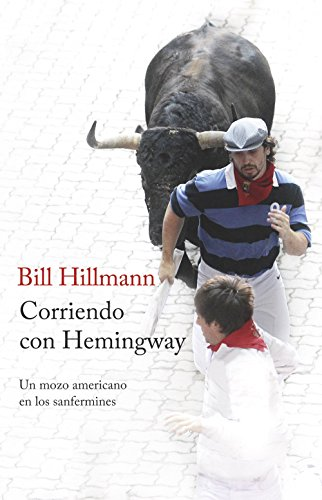 Corriendo con Hemingway: Un mozo americano en los Sanfermines (VARIOS) por Bill Hillmann