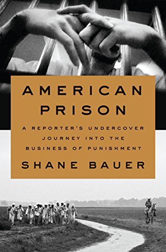 American Prison: A Reporter's Undercover Journey into the Business of Punishment (English Edition)