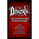 Dracula: and Other Stories by Bram Stoker (Dracula, Dracula's Guest, and Five Other Tales of Supernatural Horror) (English Edition)