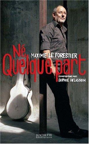 Né quelque part : Maxime Le Forestier ; Conversations avec Sophie Delassein