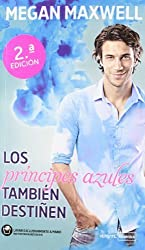 Los príncipes azules también destiñen by Maxwell, Megan (2012) Perfect Paperback