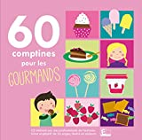 """Afficher """"60 soixante comptines pour les gourmands"""""""