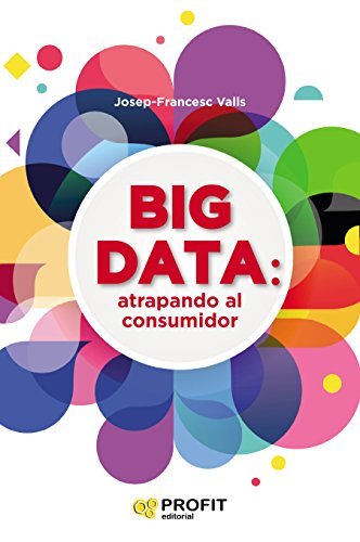 Big data. Atrapando al consumidor