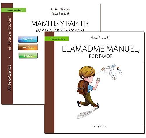 Guía: Mamitis y papitis. ¡Mamá, no te vayas! + Cuento: Llamadme Manuel, por favor (Psicocuentos)