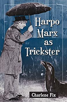 Harpo Marx as Trickster di [Fix, Charlene]