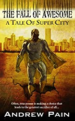 The Fall of Awesome (A Tale of Super City Book 1)