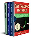 Day Trading Options: This Book Includes- Day Trading Strategies, Options Trading: Strategy Guide For Beginners, Trading Options: Advanced Trading Strategies and Techniques (English Edition)