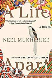 A Life Apart: A Novel by Neel Mukherjee (2016-03-14)