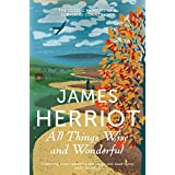 All Things Wise and Wonderful: The classic memoirs of a Yorkshire country vet (James Herriot 3) (English Edition)