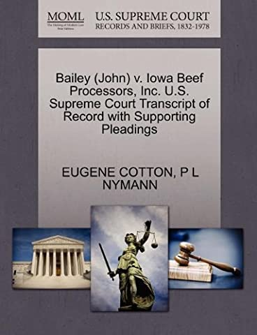 Bailey (John) V. Iowa Beef Processors, Inc. U.S. Supreme Court Transcript of Record with Supporting Pleadings