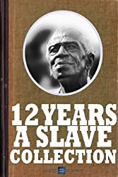 12 Years a Slave Gold Collection: The Essential 12 Years a Slave Collection, Includes Twelve Years a Slave, Uncle Tom's Cabin, The Life of Fredrick Douglass, ... Life of Lincoln and more (English Edition)