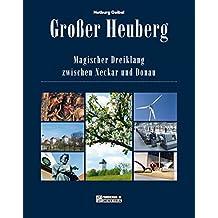 Großer Heuberg: Magischer Dreiklang zwischen Neckar und Donau (Bildbände im GMEINER-Verlag)