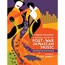 A Personal History of Post-War Jamaican Music: New Orleans Jazz, Blues to Reggae (English Edition)