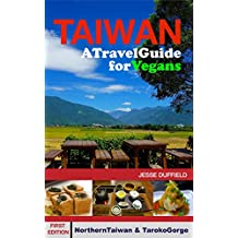 Taiwan: A Travel Guide for Vegans (English Edition)