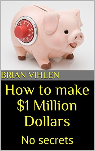 how-to-make-1-million-dollars-no-secrets-english-edition