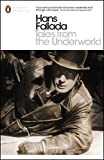 Tales from the Underworld: Selected Shorter Fiction (Penguin Modern Classics)