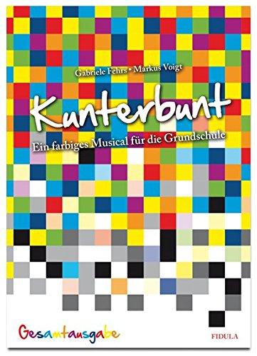 Buchcover Kunterbunt: Ein farbiges Musical für die Grundschule - Gesamtausgabe
