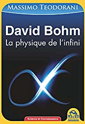 David Bohm : La physique de l'infini