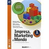 Impresa. Marketing e mondo. Con Extrakit-Openbook. Con e-book. Con espansione online. Per le Scuole superiori: 1